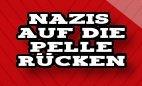 Nazis auf die Pelle rücken!